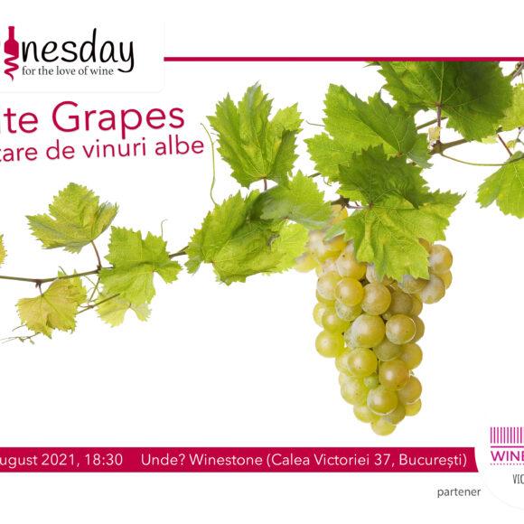 White Grapes: degustare de vinuri albe